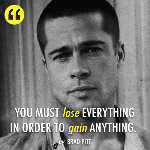 Brad Pitt Quote (About lose inspirational gain failure)