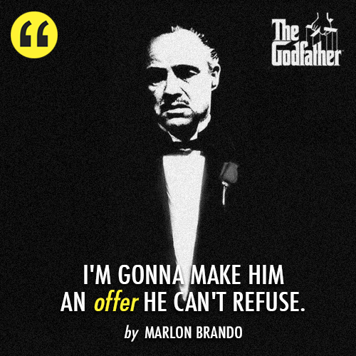 The Godfather (1972)  Quote (About offer cant refuse)