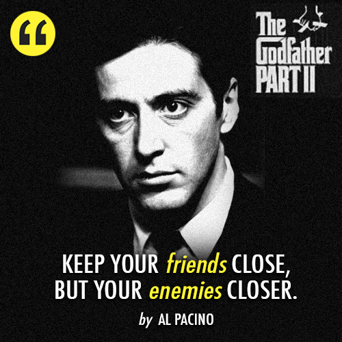 The Godfather: Part II (1974)  Quote (About friendship friends enemies close)