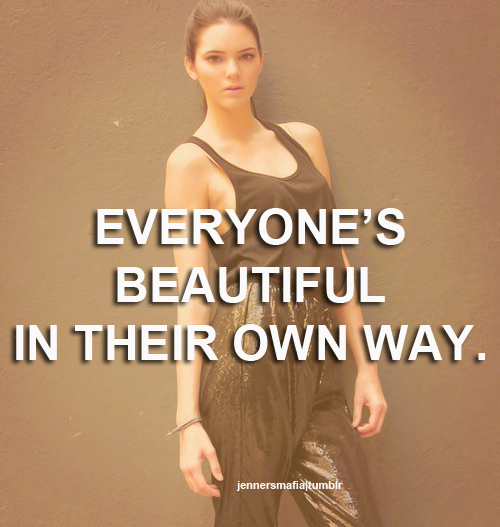 Kendall Jenner Quote (About love yourself beautiful be yourself)