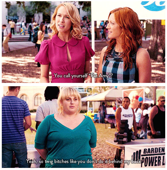 Pitch Perfect (2012)  Quote (About fat amy bitches behind my back)