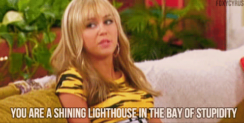 Hannah Montana  Quote (About stupidity stupid lighthouse)