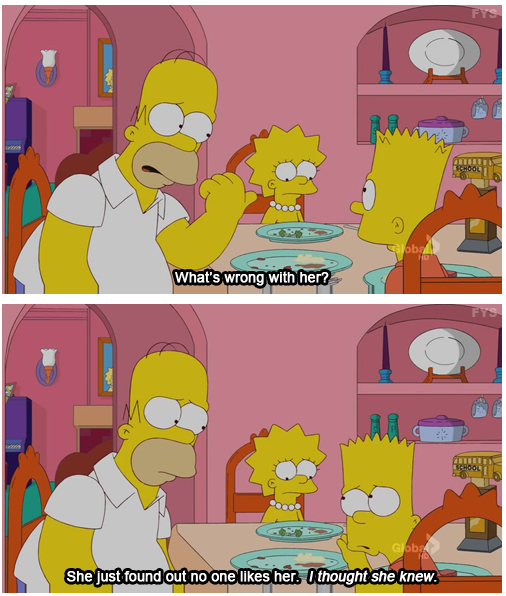 The Simpsons  Quote (About sad lone lisa hate alone)