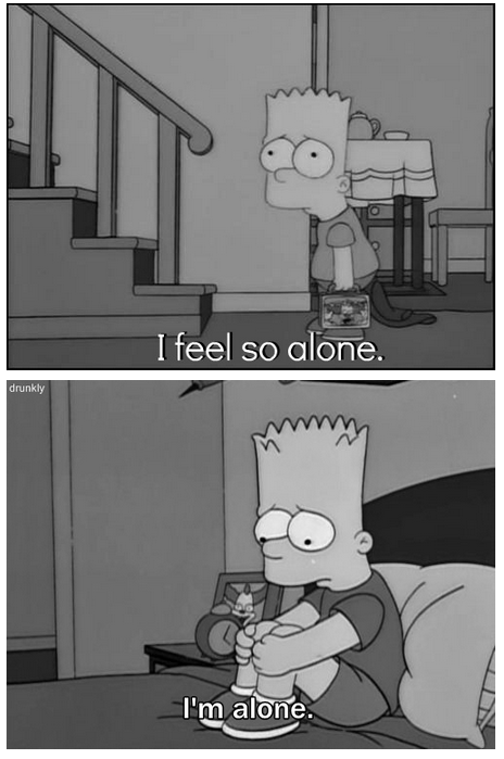 The Simpsons  Quote (About single sad lonely alone)