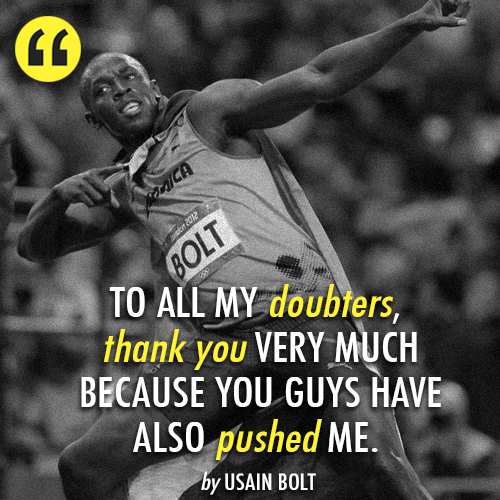 Usain Bolt  Quote (About thanksgiving thank you doubters)