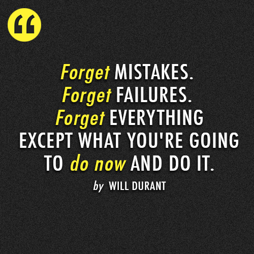 Will Durant  Quote (About mistakes just do it forget failure)