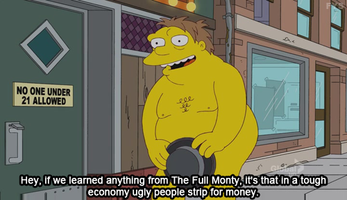 The Simpsons  Quote (About ugly people naked money full monty)