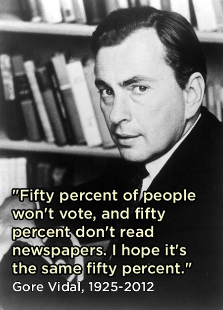 Gore Vidal Quote (About vote newspapers Fifty percent 50%)
