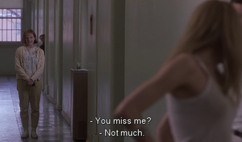 Girl Interrupted (1999)  Quote (About missing miss friendship)