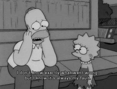 The Simpsons  Quote (About wrong fault failed)