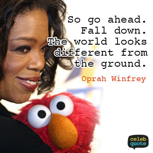 Oprah Winfrey Quote (About success fall fail)