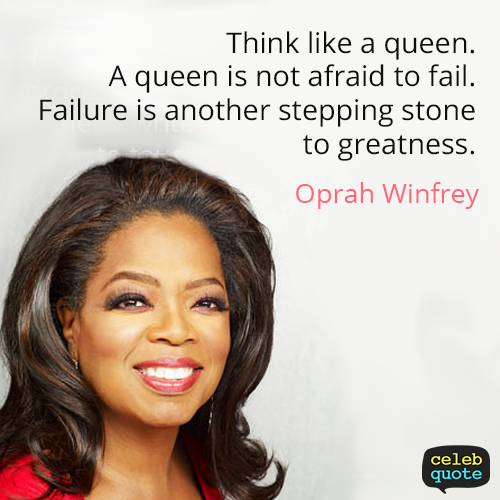 Oprah Winfrey Quote (About success steppingstone queen failure)