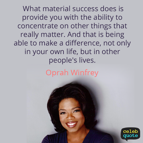 Oprah Winfrey Quote (About life focus)