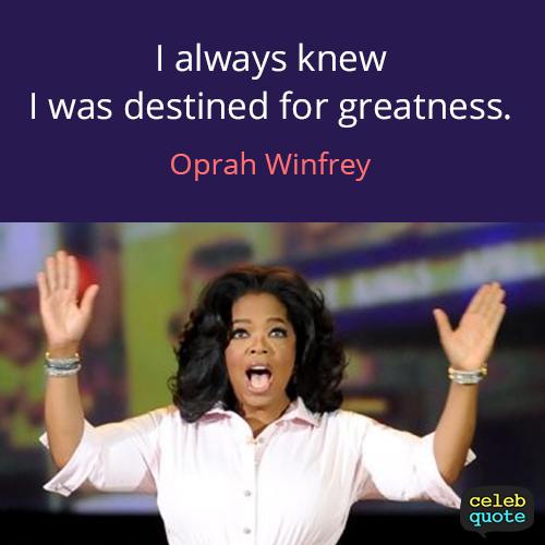 Oprah Winfrey Quote (About greatness belief)