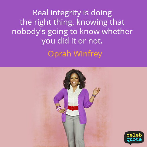 Oprah Winfrey Quote (About right integrity belief)