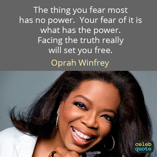 Oprah Winfrey Quote (About truth power fear)