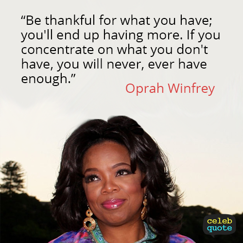 Oprah Winfrey Quote (About thankful life focus concentrate)