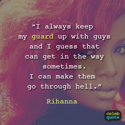 Rihanna Quote (About love guard dating boyfriend)
