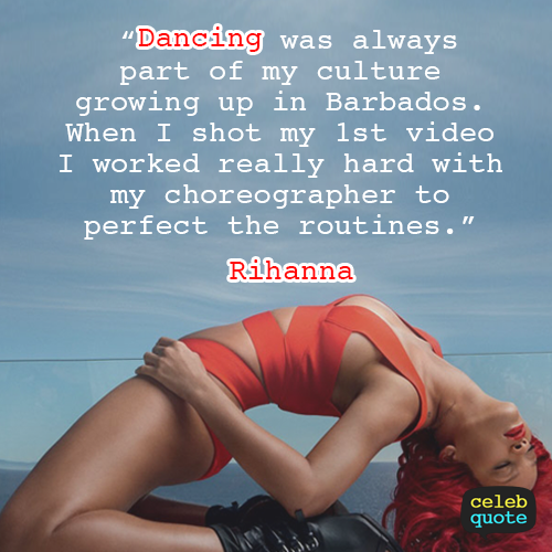Rihanna Quote (About dancing dance barbados)
