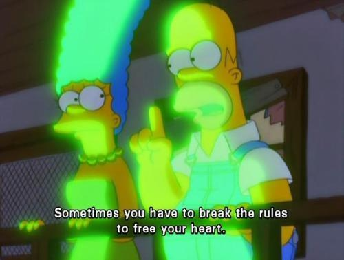 The Simpsons  Quote (About rules freedom break the rules)