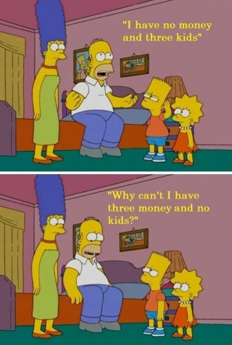The Simpsons  Quote (About money kids)