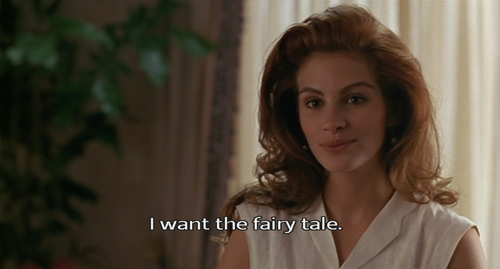 Pretty Woman (1990)  Quote (About love fantasy fairy tale dream boyfriend)