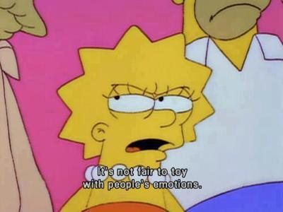 The Simpsons  Quote (About unfair toy emotions control)