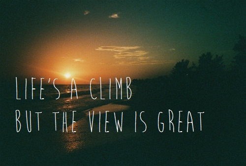 Hannah Montana: The Movie (2009)  Quote (About view no pain no gain life inspirational climb)