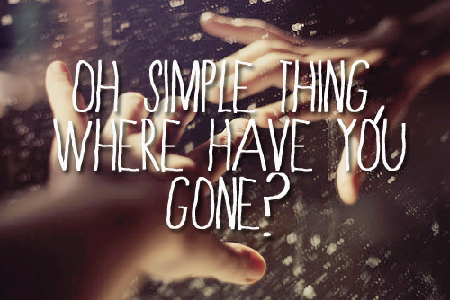Keane Somewhere Only We Know Quote (About simple thing)