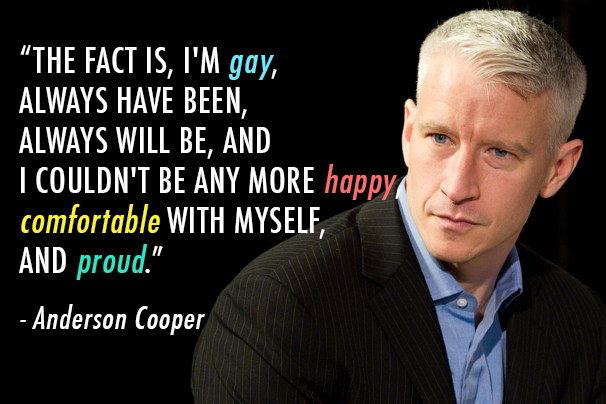 Anderson Cooper  Quote (About LGBT gay come out Andrew Sullivan)