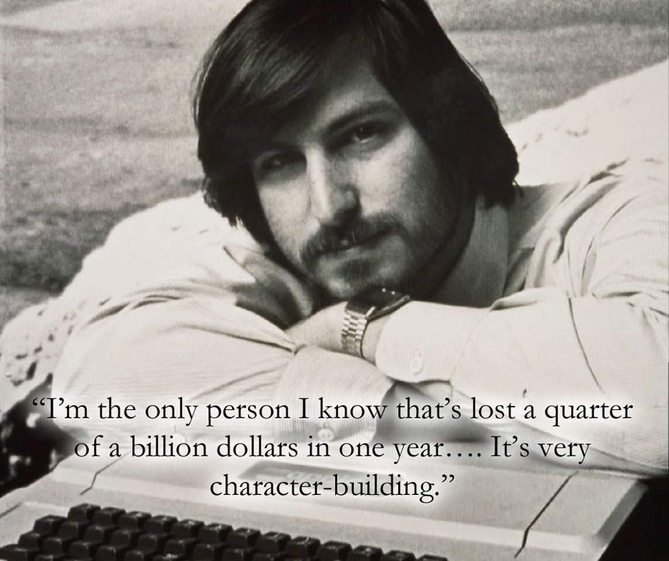 Steve Jobs  Quote (About rich poor loss investment billion)