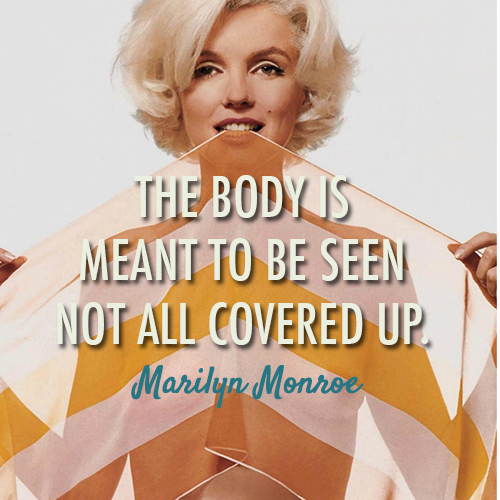 Marilyn Monroe Quote (About shirtless sexy naked covered body)