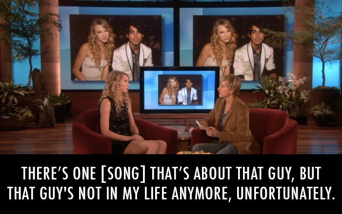 Taylor Swift  Quote (About that guy song Joe Jonas fearless ex boyfriends ellen break up album)