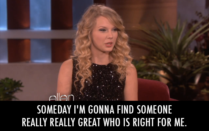 Taylor Swift  Quote (About soulmate real love mr right love great)