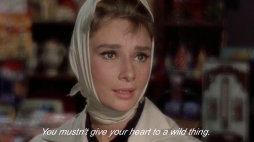 Breakfast at Tiffanys (1961) Quote (About wild thing sad love heart give your heart)