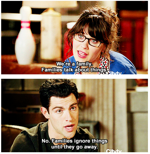 New Girl Quote (About pretend parents love ignore family fake brothers and sisters)
