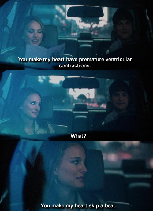 No Strings Attached (2011)  Quote (About premature heart contractions beat)
