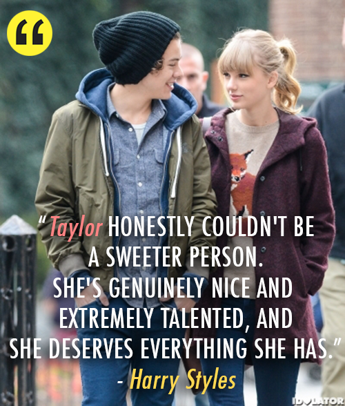 Harry Styles  Quote (About Taylor Swift talented sweet love dating)