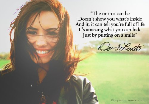 Demi Lovato  Quote (About ugly truth smile mirror low self esteem life lie hide confidence beautiful)