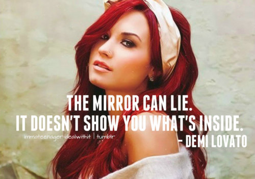Demi Lovato Believe In Me Quote (About mirror lie inside)