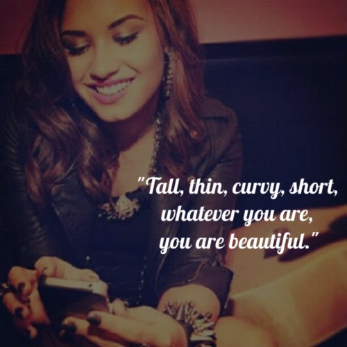 Demi Lovato  Quote (About weird ugly thin tall strange short love yourself depressed curvy bullied born this way beautiful be yourself)