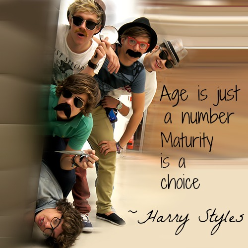 Harry Styles  Quote (About number maturity choice age)