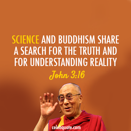 14th Dalai Lama (Tenzin Gyatso) Quote (About truth science reality buddhism)