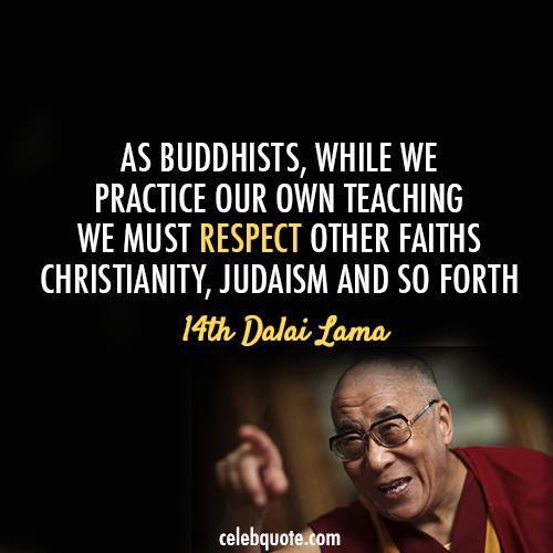 14th Dalai Lama (Tenzin Gyatso) Quote (About religions Judaism Christianity Buddhists buddhism)