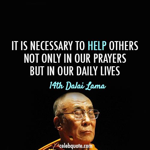 14th Dalai Lama (Tenzin Gyatso) Quote (About prayers life helpful help other daily lives)