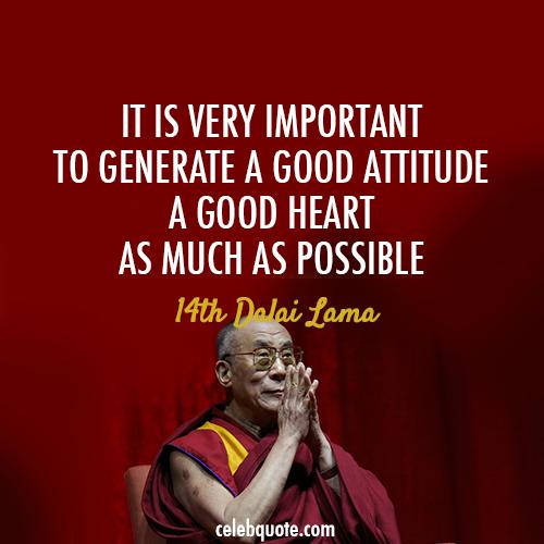 14th Dalai Lama (Tenzin Gyatso) Quote (About kindness heart attitude)