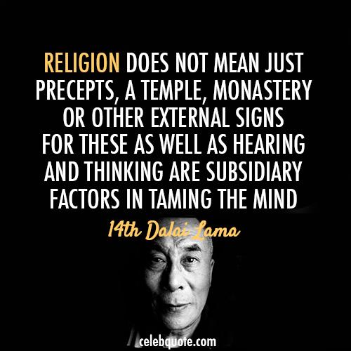 14th Dalai Lama (Tenzin Gyatso) Quote (About temple religion percepts mind)