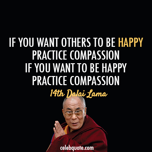 14th Dalai Lama (Tenzin Gyatso) Quote (About truth love happy compassion)