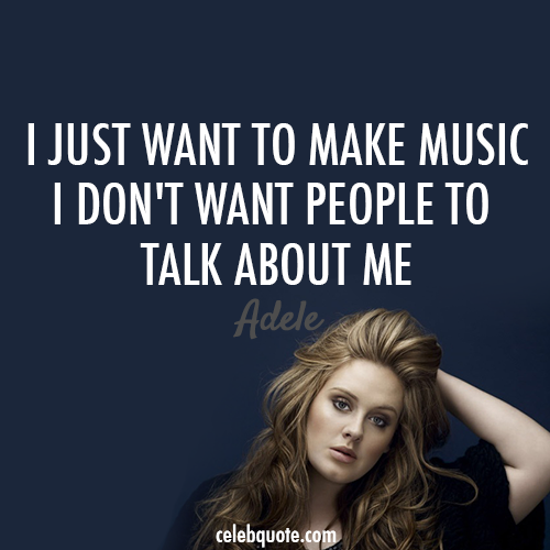 Adele Quote (About pop star music famous celebrity celebquote)
