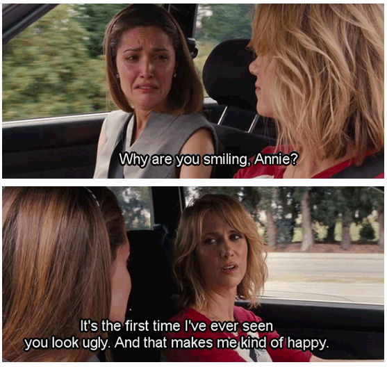 Bridesmaids (2011) Quote (About ugly smiling crying)